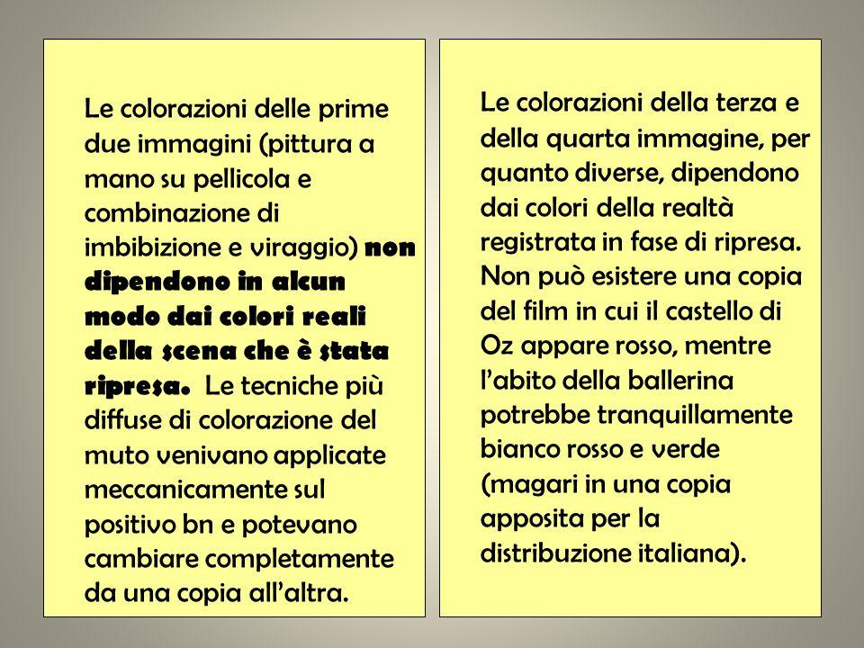 Le colorazioni delle prime due immagini (pittura a mano su pellicola e combinazione di imbibizione e viraggio) non dipendono in alcun modo dai colori