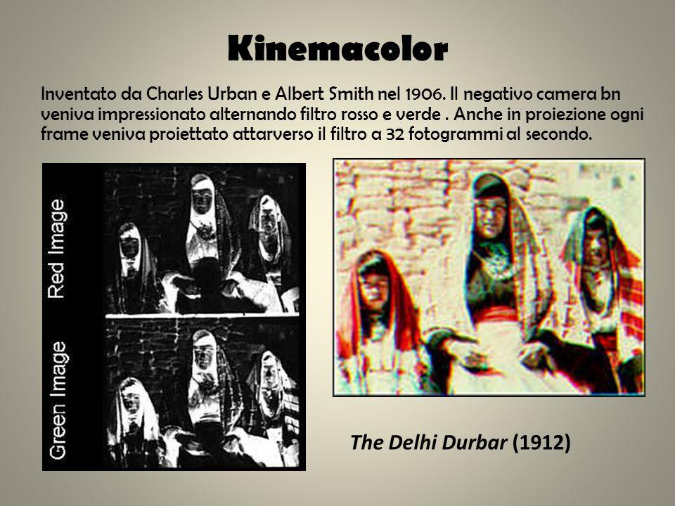 Kinemacolor Inventato da Charles Urban e Albert Smith nel 1906. Il negativo camera bn veniva impressionato alternando filtro rosso e verde. Anche in p