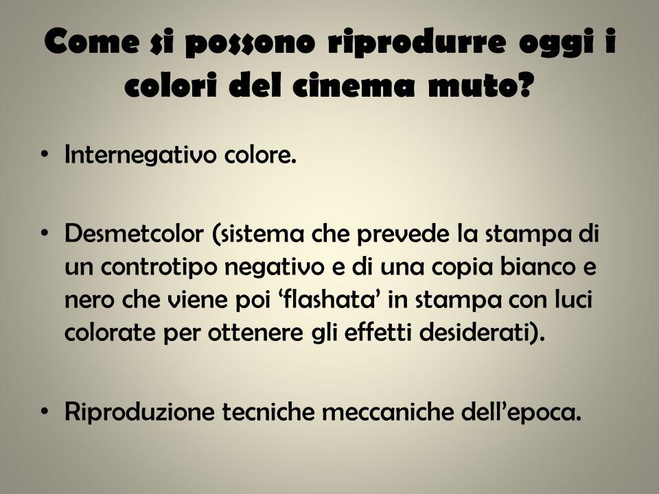 Come si possono riprodurre oggi i colori del cinema muto? Internegativo colore. Desmetcolor (sistema che prevede la stampa di un controtipo negativo e