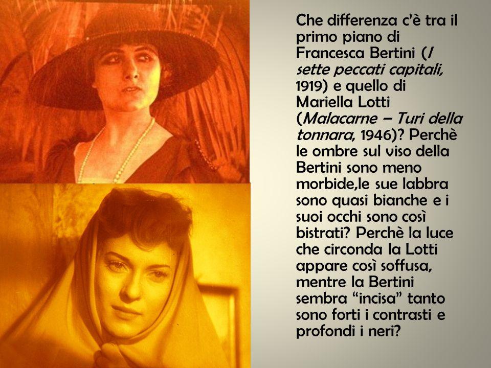 Che differenza cè tra il primo piano di Francesca Bertini (I sette peccati capitali, 1919) e quello di Mariella Lotti (Malacarne – Turi della tonnara,