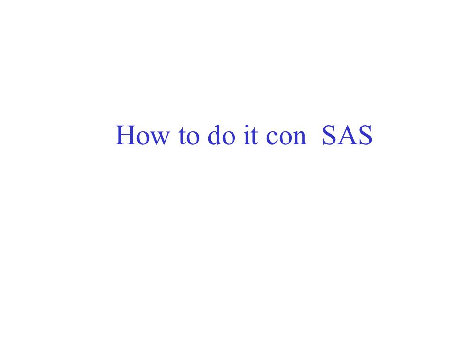 How to do it con SAS