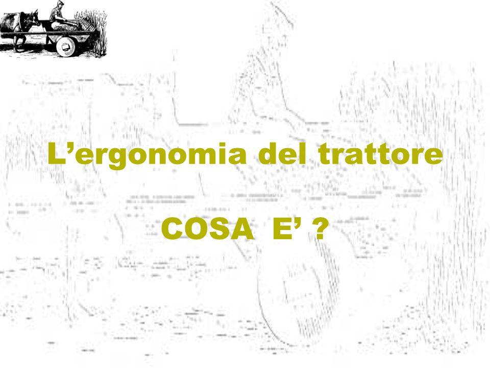 Lergonomia del trattore COSA E ?