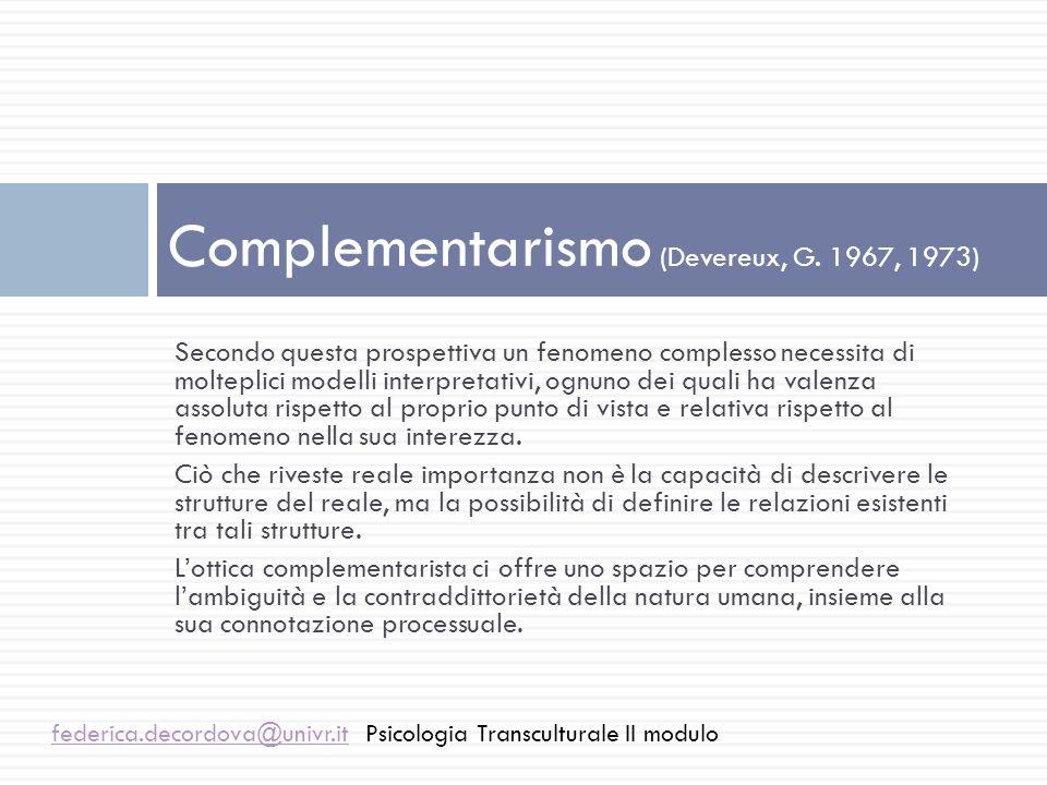 Complementarismo federica.decordova@univr.itfederica.decordova@univr.itPsicologia Transculturale II modulo