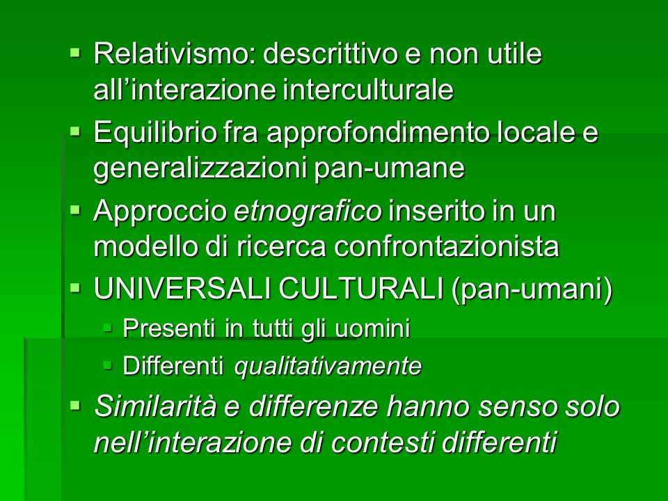 Relativismo: descrittivo e non utile allinterazione interculturale Relativismo: descrittivo e non utile allinterazione interculturale Equilibrio fra a
