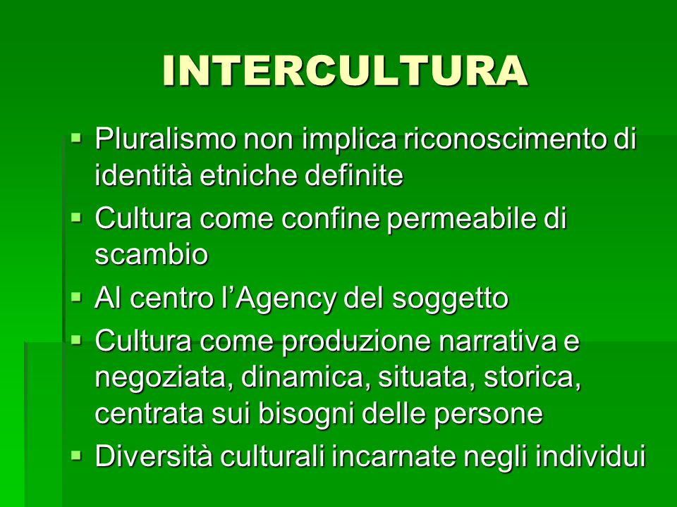 Pluralismo non implica riconoscimento di identità etniche definite Pluralismo non implica riconoscimento di identità etniche definite Cultura come con