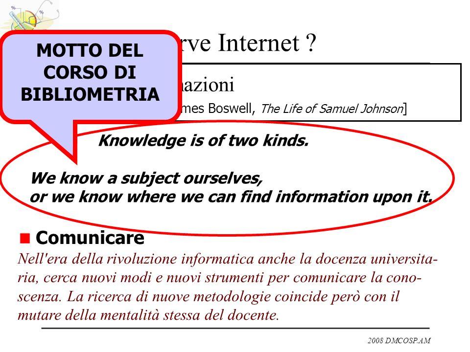2008 DMCOSP.AM Reperire informazioni [ James Boswell, The Life of Samuel Johnson ] A cosa serve Internet ? Comunicare Nell'era della rivoluzione infor