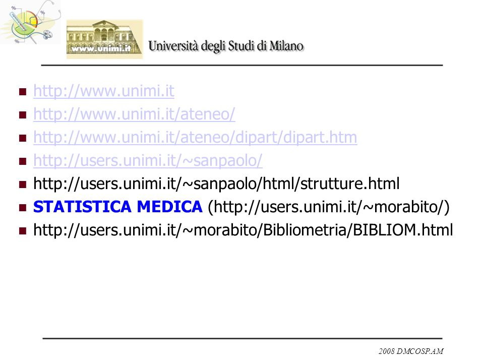 2008 DMCOSP.AM http://www.unimi.it http://www.unimi.it/ateneo/ http://www.unimi.it/ateneo/dipart/dipart.htm http://users.unimi.it/~sanpaolo/ http://us