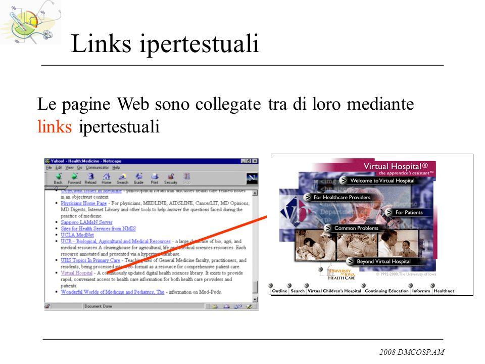 Links ipertestuali Le pagine Web sono collegate tra di loro mediante links ipertestuali