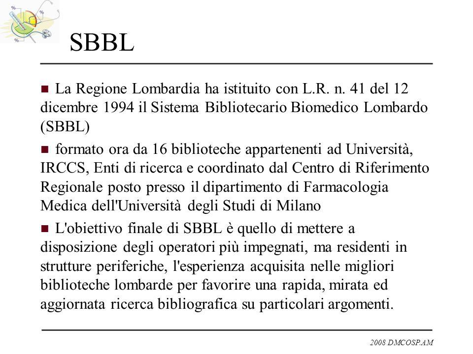 SBBL La Regione Lombardia ha istituito con L.R. n. 41 del 12 dicembre 1994 il Sistema Bibliotecario Biomedico Lombardo (SBBL) formato ora da 16 biblio