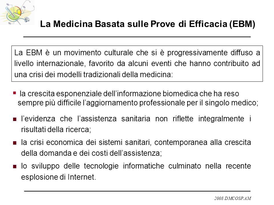 2008 DMCOSP.AM levidenza che lassistenza sanitaria non riflette integralmente i risultati della ricerca; la crisi economica dei sistemi sanitari, cont