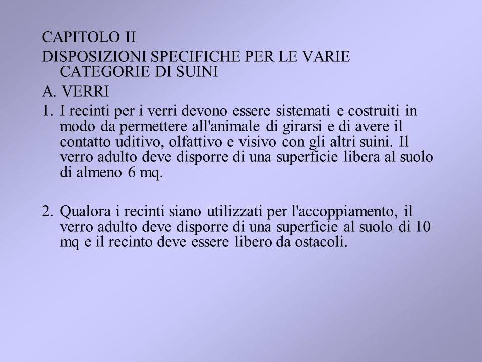 CAPITOLO II DISPOSIZIONI SPECIFICHE PER LE VARIE CATEGORIE DI SUINI A.