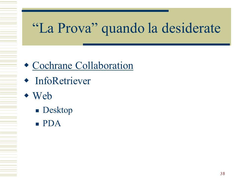 38 La Prova quando la desiderate Cochrane Collaboration InfoRetriever Web Desktop PDA