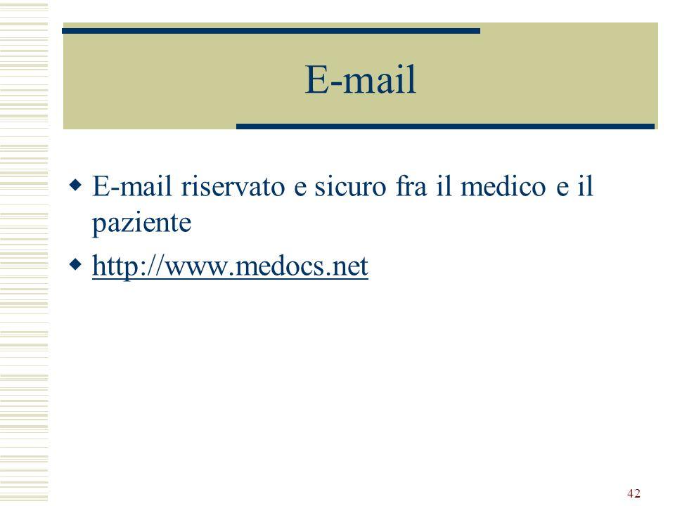 42 E-mail E-mail riservato e sicuro fra il medico e il paziente http://www.medocs.net