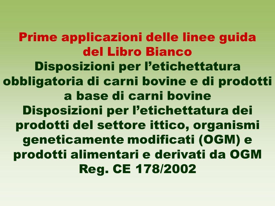 Prime applicazioni delle linee guida del Libro Bianco Disposizioni per letichettatura obbligatoria di carni bovine e di prodotti a base di carni bovin