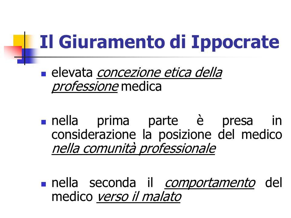 Il Giuramento di Ippocrate elevata concezione etica della professione medica nella prima parte è presa in considerazione la posizione del medico nella