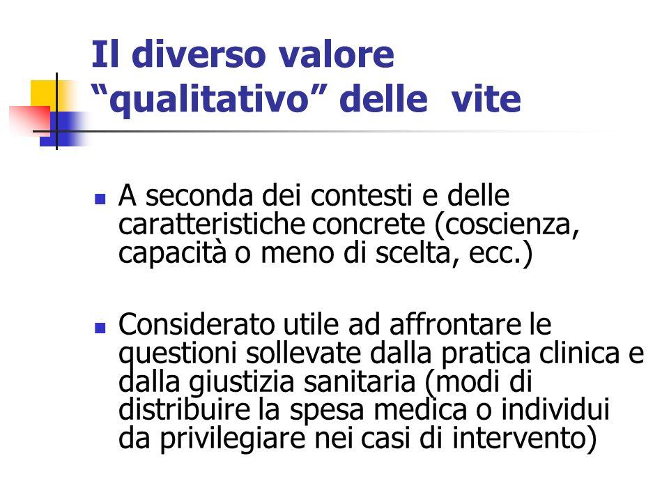 Il diverso valore qualitativo delle vite A seconda dei contesti e delle caratteristiche concrete (coscienza, capacità o meno di scelta, ecc.) Consider