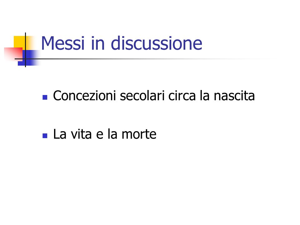 Messi in discussione Concezioni secolari circa la nascita La vita e la morte