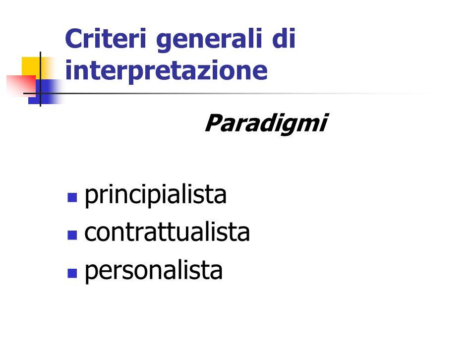 Criteri generali di interpretazione Paradigmi principialista contrattualista personalista