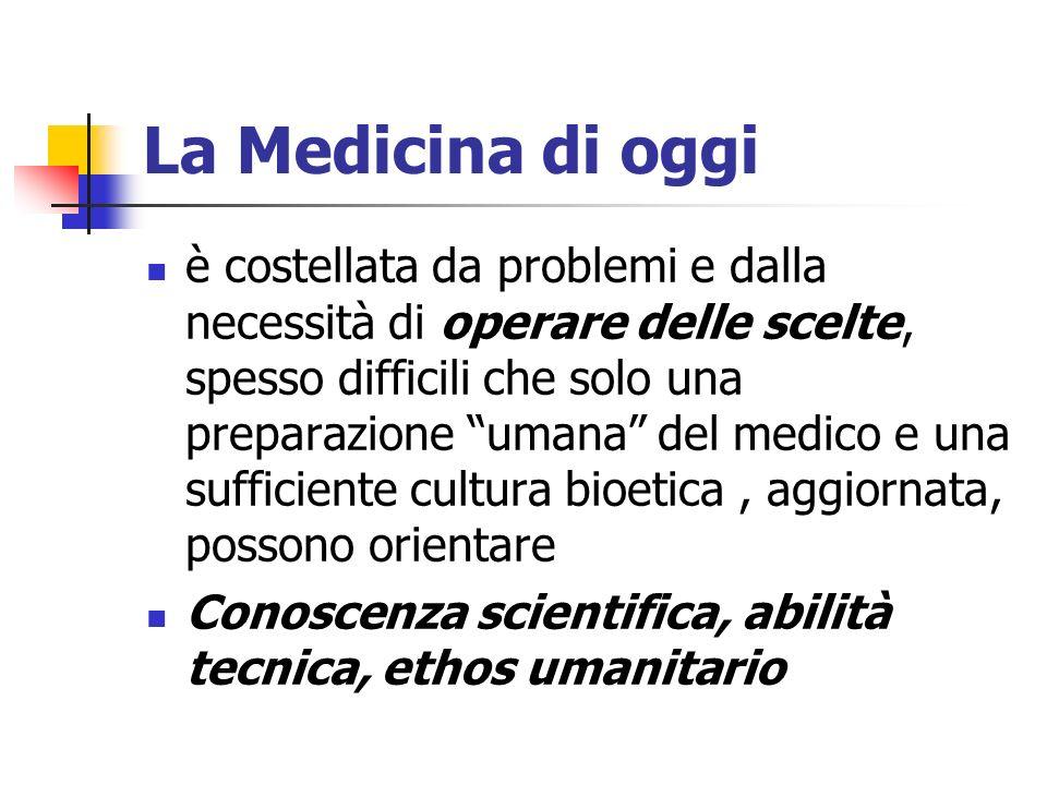 La Medicina di oggi è costellata da problemi e dalla necessità di operare delle scelte, spesso difficili che solo una preparazione umana del medico e