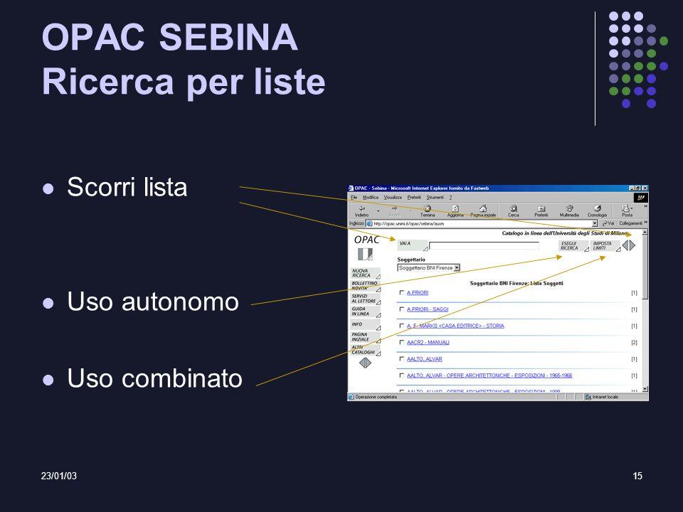23/01/0315 OPAC SEBINA Ricerca per liste Scorri lista Uso autonomo Uso combinato