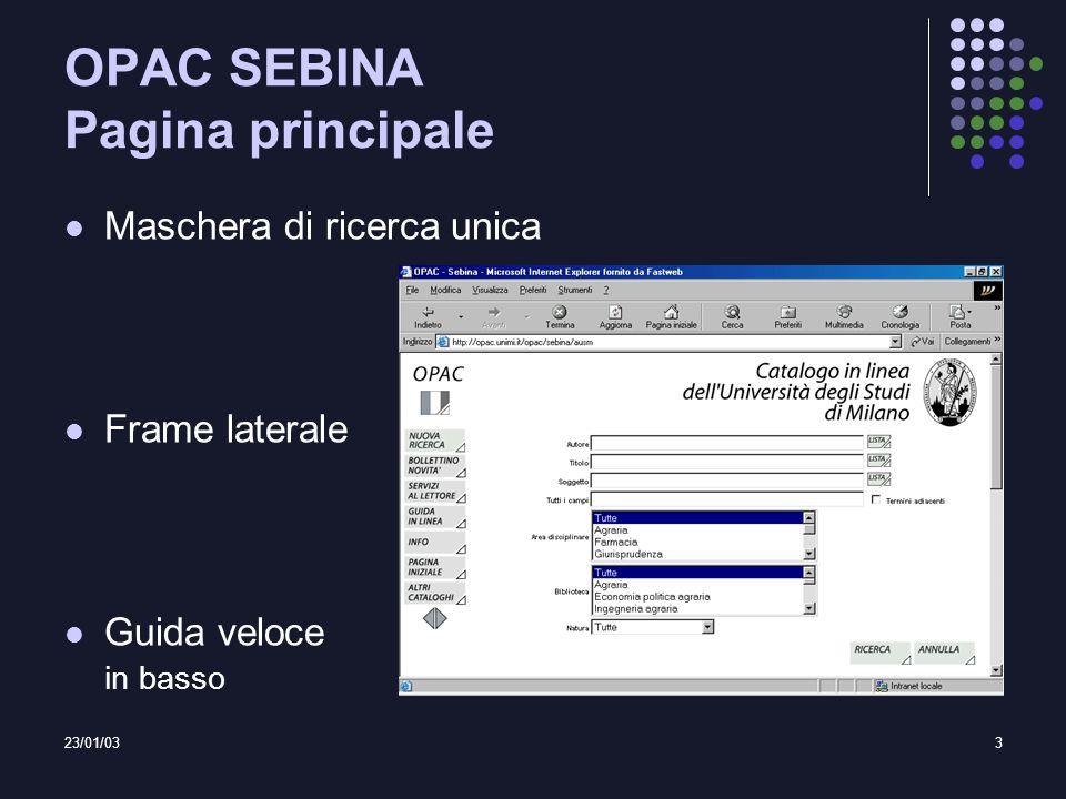 23/01/033 OPAC SEBINA Pagina principale Maschera di ricerca unica Frame laterale Guida veloce in basso