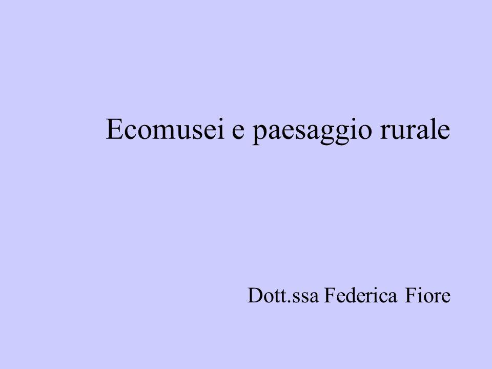 Ecomusei e paesaggio rurale Dott.ssa Federica Fiore