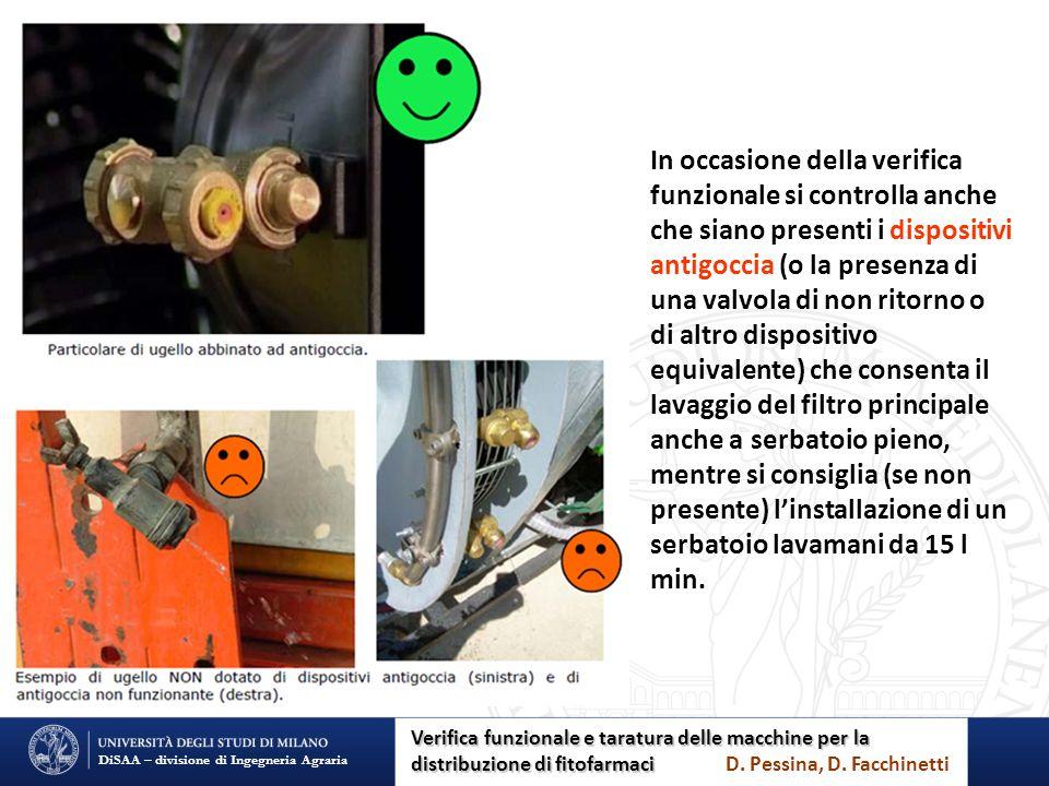 DiSAA – divisione di Ingegneria Agraria In occasione della verifica funzionale si controlla anche che siano presenti i dispositivi antigoccia (o la pr
