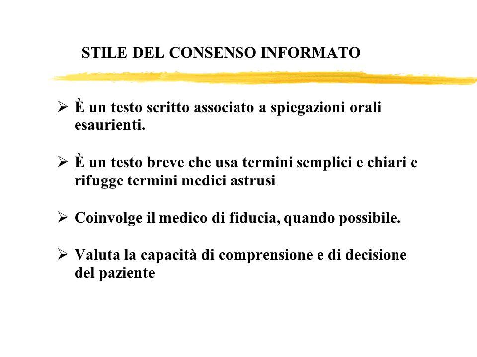 STILE DEL CONSENSO INFORMATO È un testo scritto associato a spiegazioni orali esaurienti. È un testo breve che usa termini semplici e chiari e rifugge