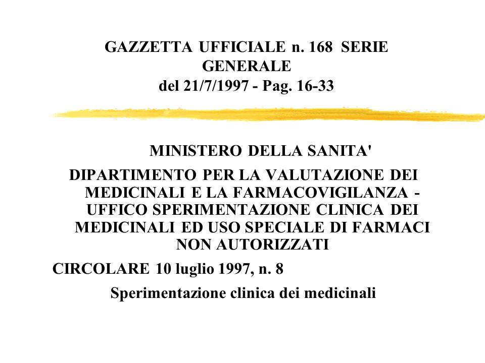 GAZZETTA UFFICIALE n. 168 SERIE GENERALE del 21/7/1997 - Pag. 16-33 MINISTERO DELLA SANITA' DIPARTIMENTO PER LA VALUTAZIONE DEI MEDICINALI E LA FARMAC
