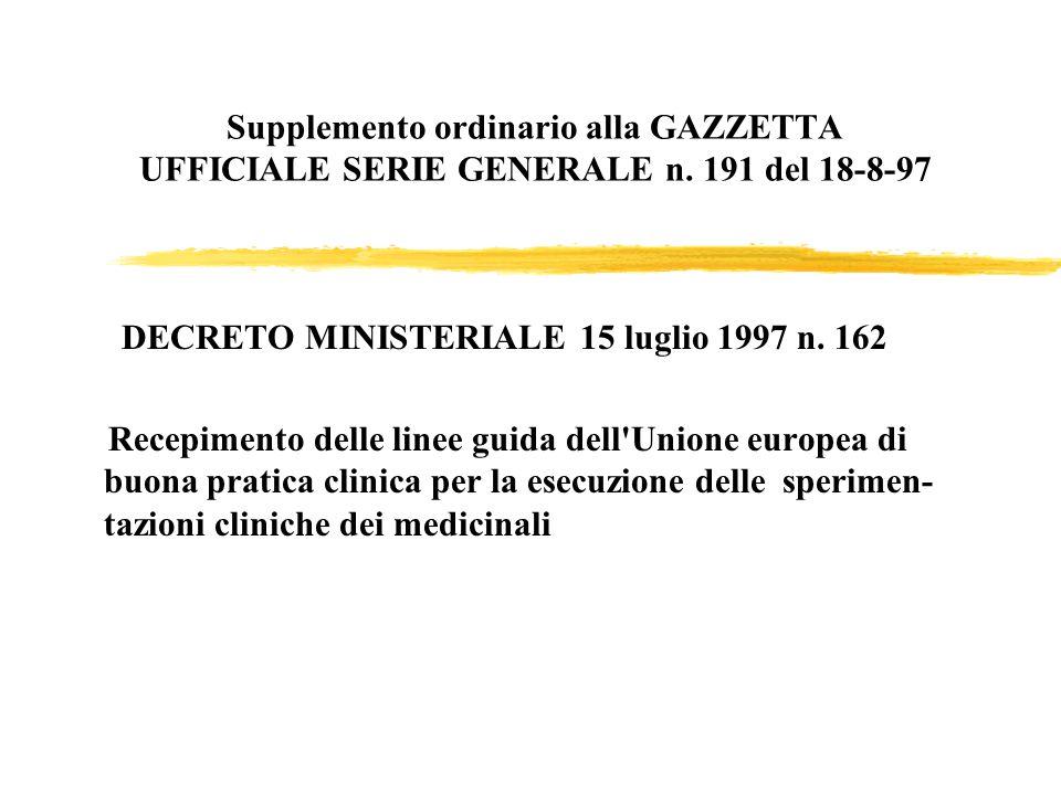 Supplemento ordinario alla GAZZETTA UFFICIALE SERIE GENERALE n. 191 del 18-8-97 DECRETO MINISTERIALE 15 luglio 1997 n. 162 Recepimento delle linee gui