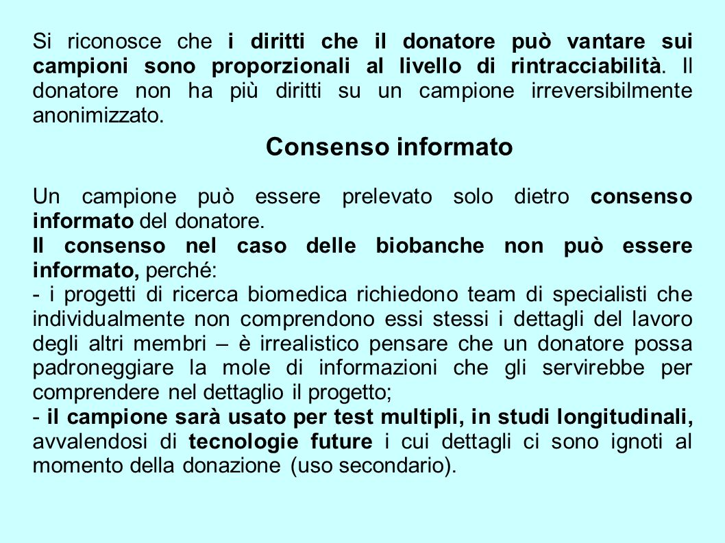 Si riconosce che i diritti che il donatore può vantare sui campioni sono proporzionali al livello di rintracciabilità. Il donatore non ha più diritti