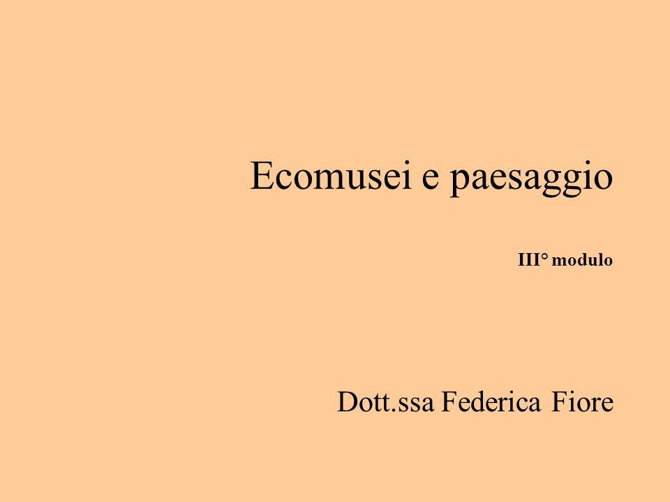 Ecomusei e paesaggio III° modulo Dott.ssa Federica Fiore