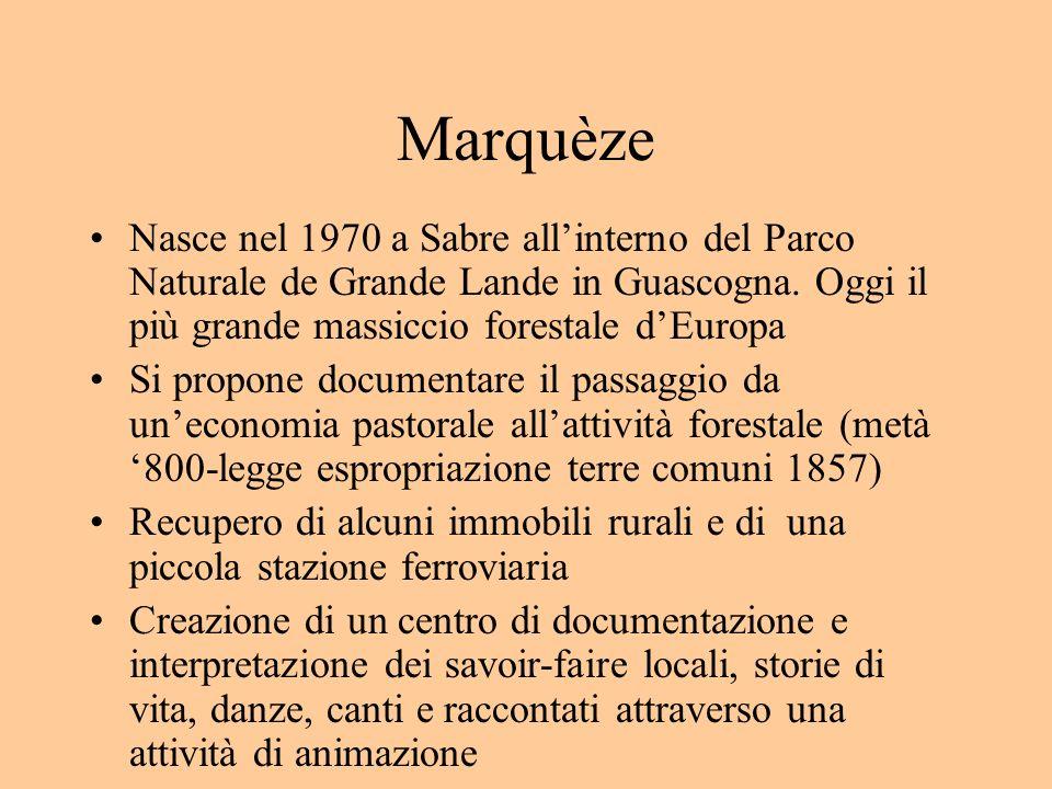 Marquèze Nasce nel 1970 a Sabre allinterno del Parco Naturale de Grande Lande in Guascogna. Oggi il più grande massiccio forestale dEuropa Si propone