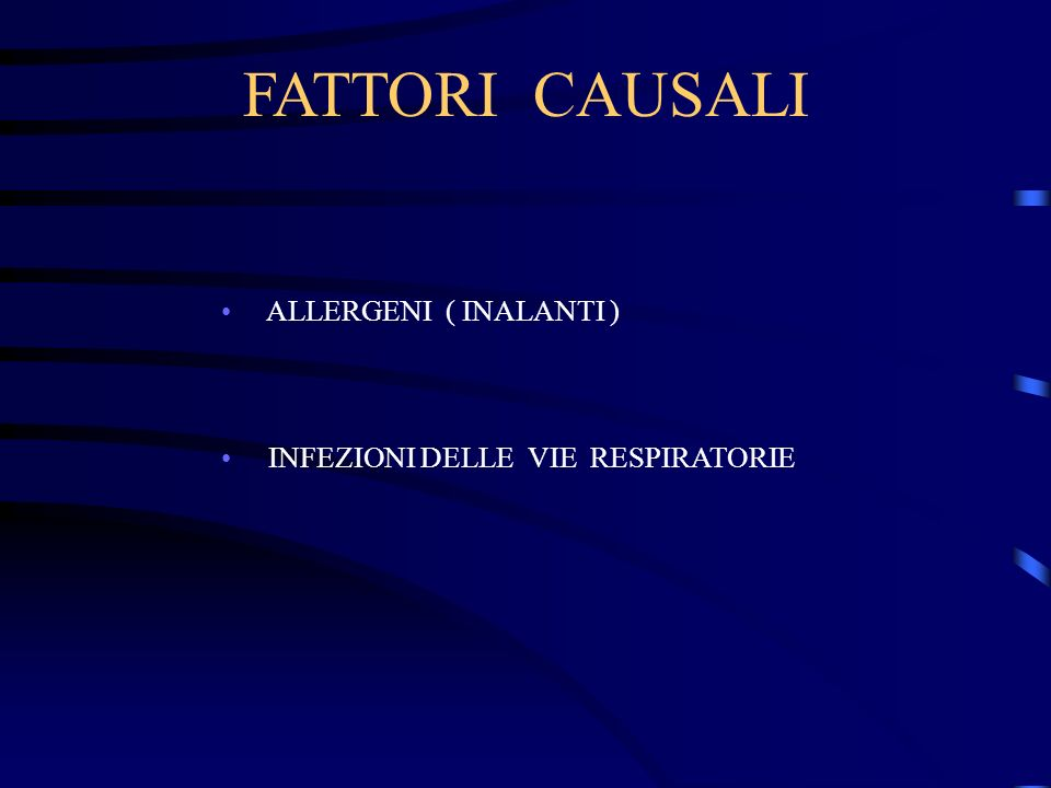 FATTORI CAUSALI ALLERGENI ( INALANTI ) INFEZIONI DELLE VIE RESPIRATORIE