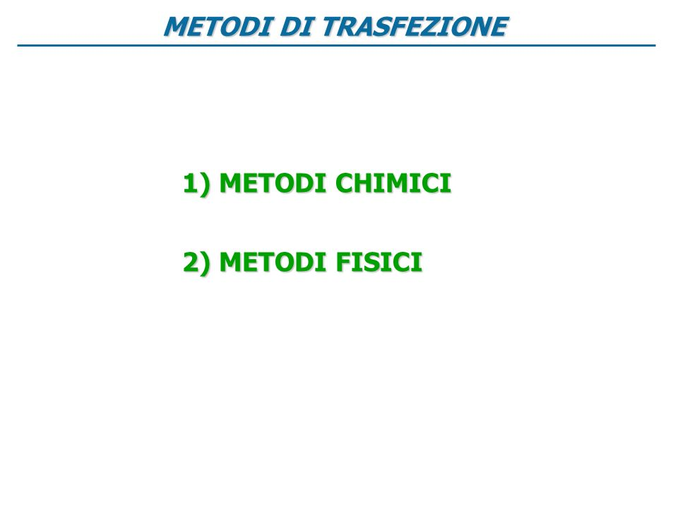 1) METODI CHIMICI 2) METODI FISICI
