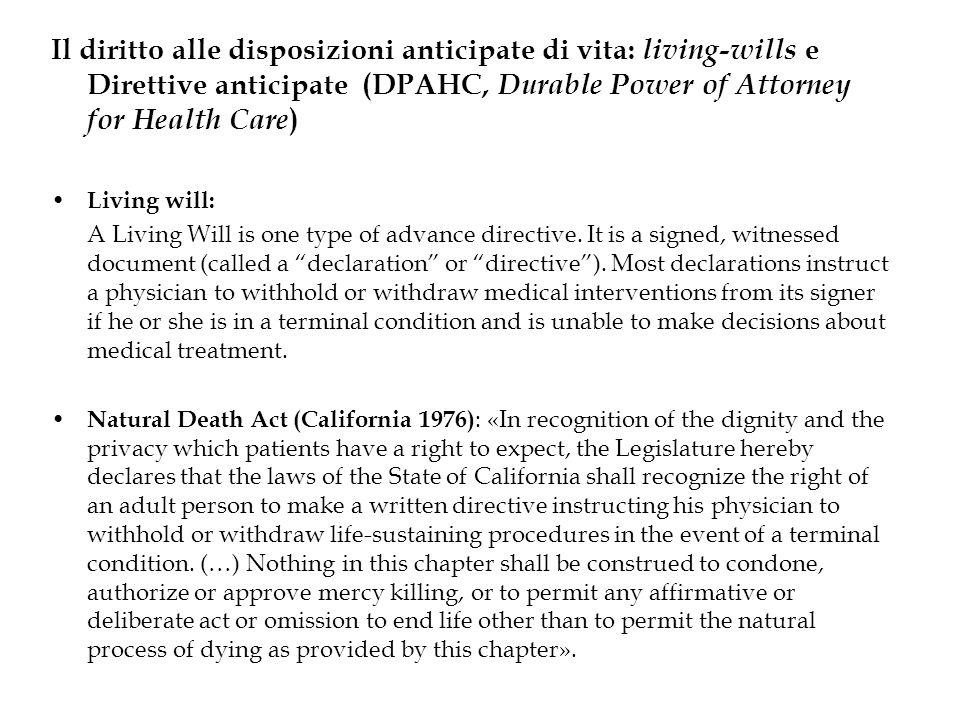 Il diritto alle disposizioni anticipate di vita: living-wills e Direttive anticipate (DPAHC, Durable Power of Attorney for Health Care ) Living will: