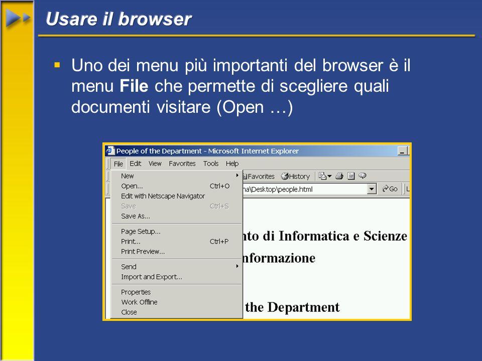 Uno dei menu più importanti del browser è il menu File che permette di scegliere quali documenti visitare (Open …)