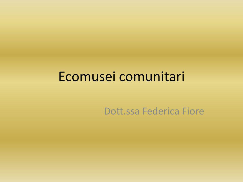 Ecomusei comunitari Dott.ssa Federica Fiore