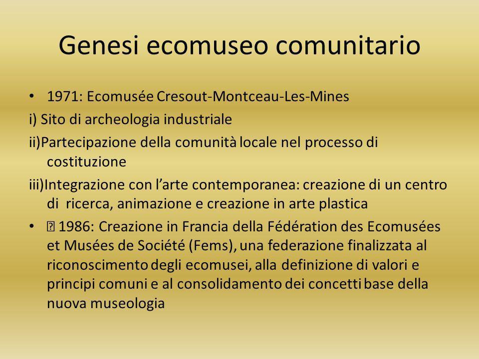 Genesi ecomuseo comunitario 1971: Ecomusée Cresout-Montceau-Les-Mines i) Sito di archeologia industriale ii)Partecipazione della comunità locale nel p