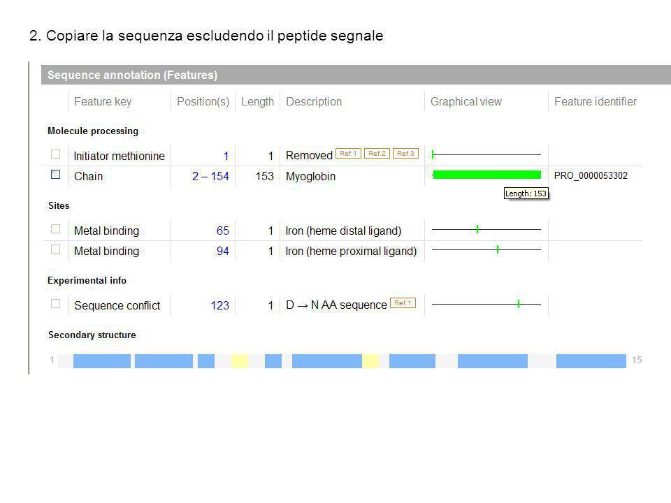 2. Copiare la sequenza escludendo il peptide segnale