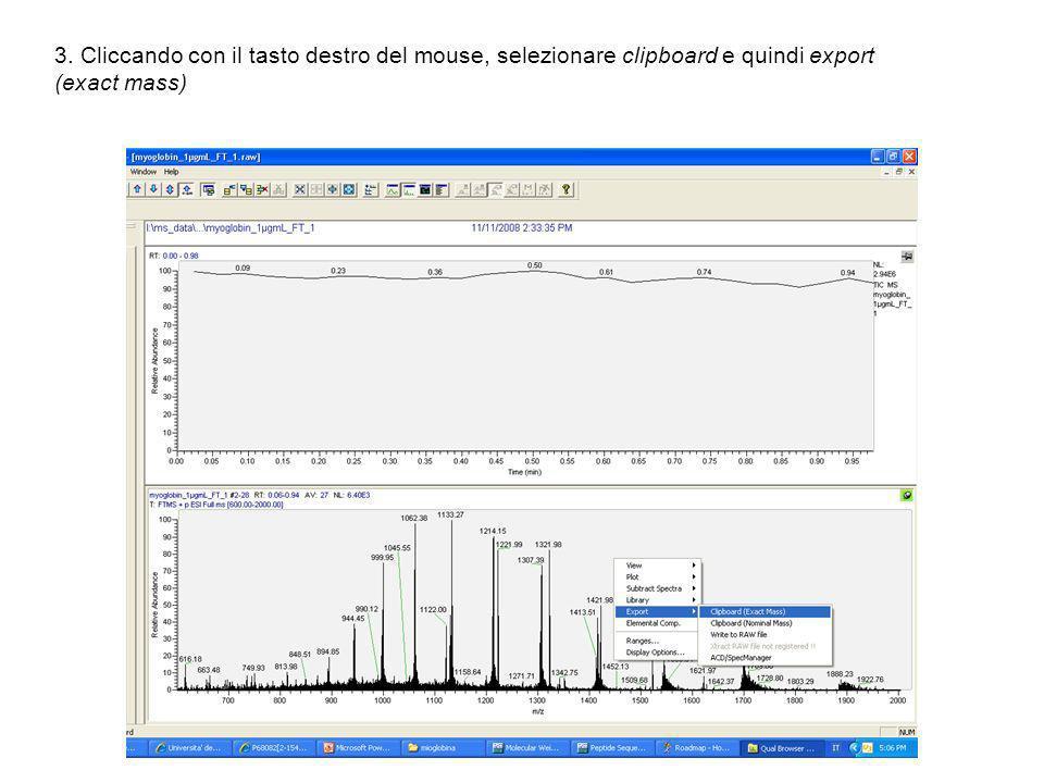 3. Cliccando con il tasto destro del mouse, selezionare clipboard e quindi export (exact mass)