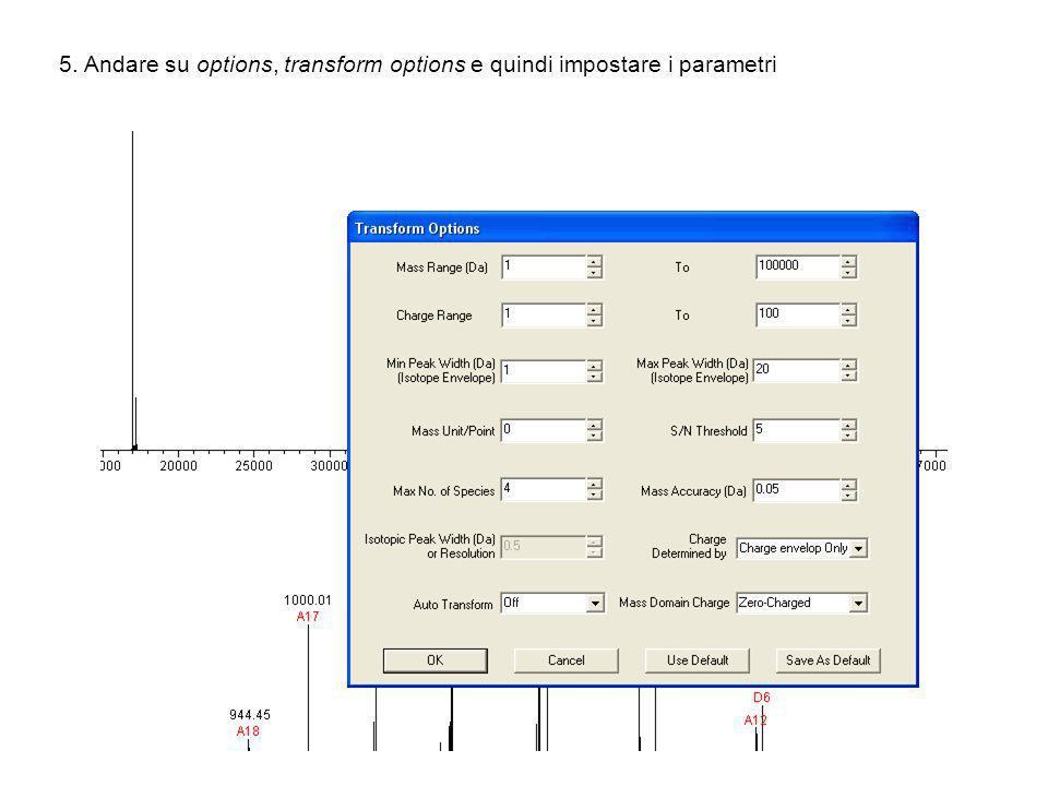 5. Andare su options, transform options e quindi impostare i parametri