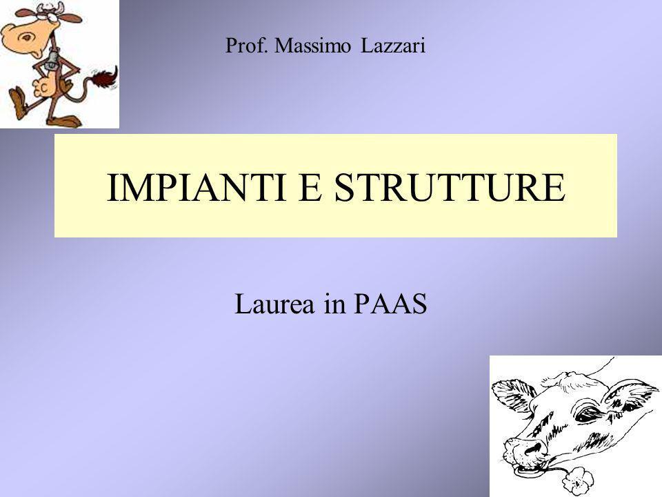 1 IMPIANTI E STRUTTURE Prof. Massimo Lazzari Laurea in PAAS