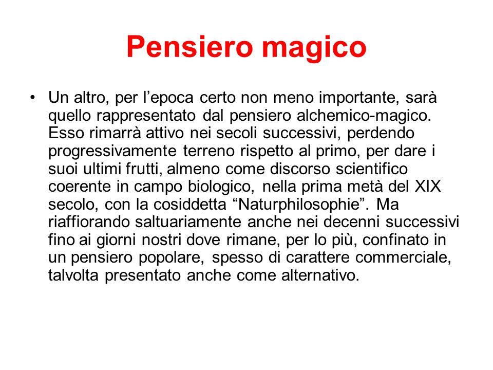 Pensiero magico Bisogna, per prima cosa, chiarire che il pensiero magico, anche se sotto certi aspetti da sempre presente nella storia, riceve nel Rinascimento una caratterizzazione diversa ed innovativa.