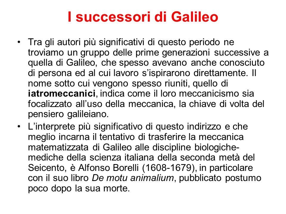 I successori di Galileo Tra gli autori più significativi di questo periodo ne troviamo un gruppo delle prime generazioni successive a quella di Galile