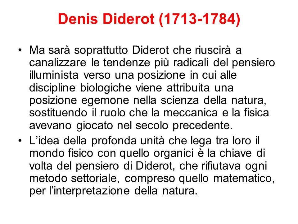 Denis Diderot (1713-1784) Ma sarà soprattutto Diderot che riuscirà a canalizzare le tendenze più radicali del pensiero illuminista verso una posizione