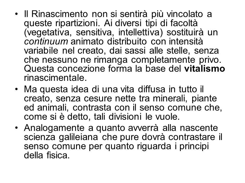 Vitalismo Antico e Rinascimentale Il vitalismo rinascimentale è più intimo ed interno alla natura di quello antico.