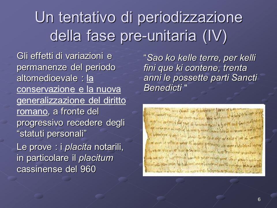 6 Un tentativo di periodizzazione della fase pre-unitaria (IV) Gli effetti di variazioni e permanenze del periodo altomedioevale :, a fronte del progr