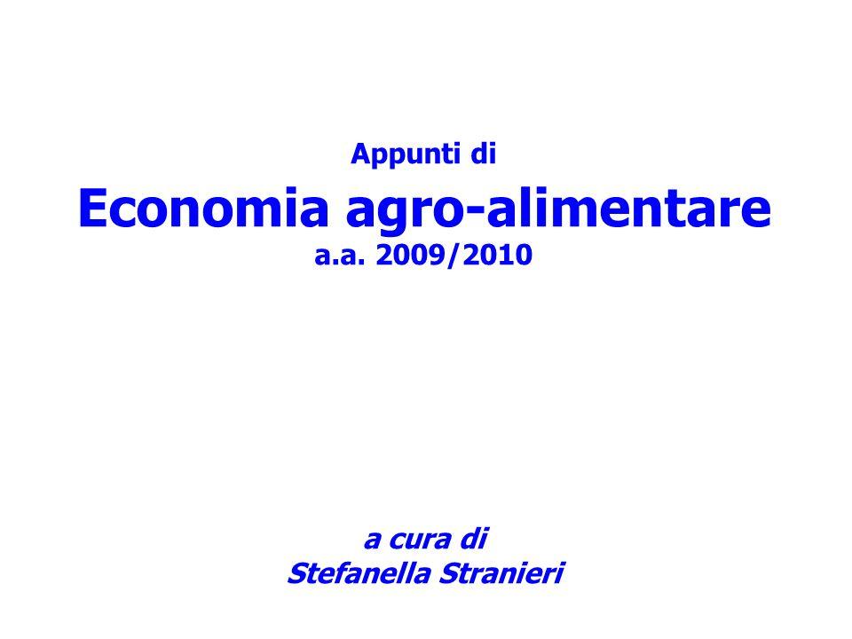 Appunti di Economia agro-alimentare a.a. 2009/2010 a cura di Stefanella Stranieri