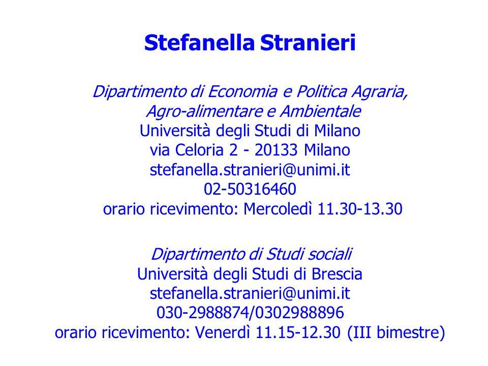 Stefanella Stranieri Dipartimento di Economia e Politica Agraria, Agro-alimentare e Ambientale Università degli Studi di Milano via Celoria 2 - 20133